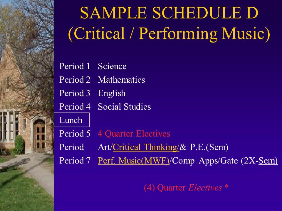 SAMPLE SCHEDULE C (Critical /Nonperforming Music) Period 1 Science Period 2 Mathematics Period 3 English Period 4 Social Studies Lunch Period 5 (4) Qu