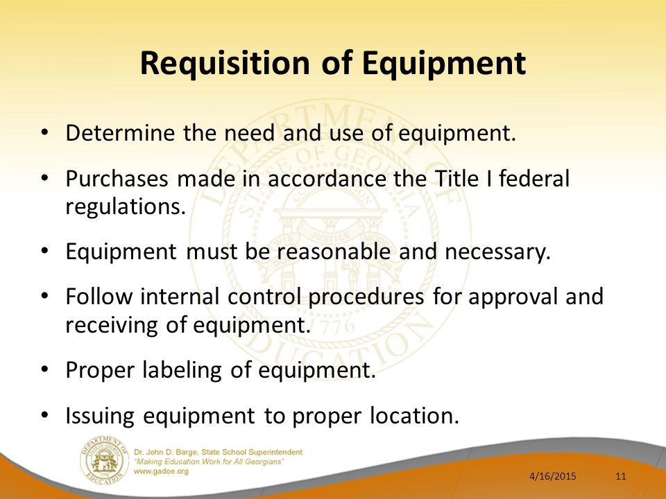 Requisition of Equipment Determine the need and use of equipment.