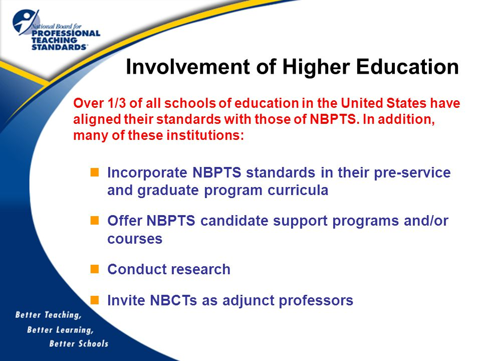 Over 1/3 of all schools of education in the United States have aligned their standards with those of NBPTS.