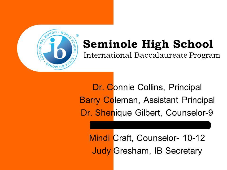 Seminole High School Dr.Connie Collins, Principal Barry Coleman, Assistant Principal Dr.
