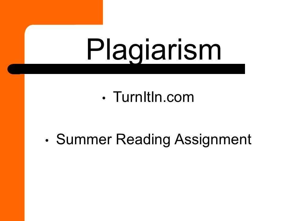 Plagiarism TurnItIn.com Summer Reading Assignment