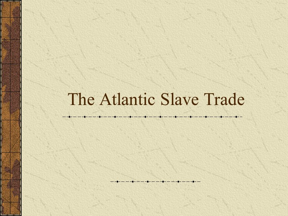 Slavery Spreads England then dominated the slave trade from the 1690 until 1807.