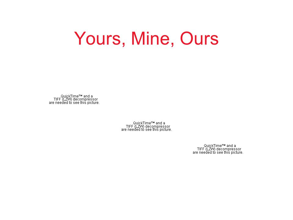Yours, Mine, Ours