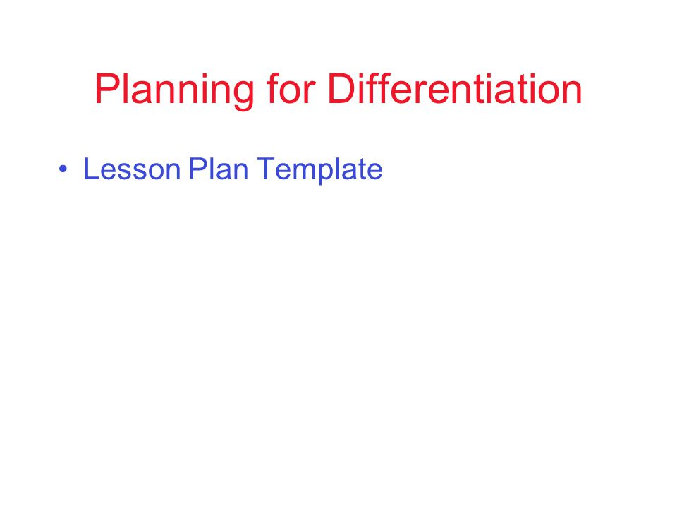 Planning for Differentiation Lesson Plan Template