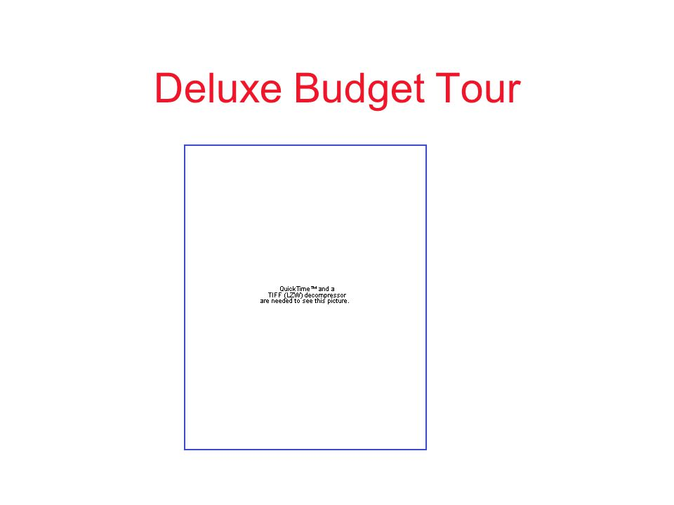 Deluxe Budget Tour
