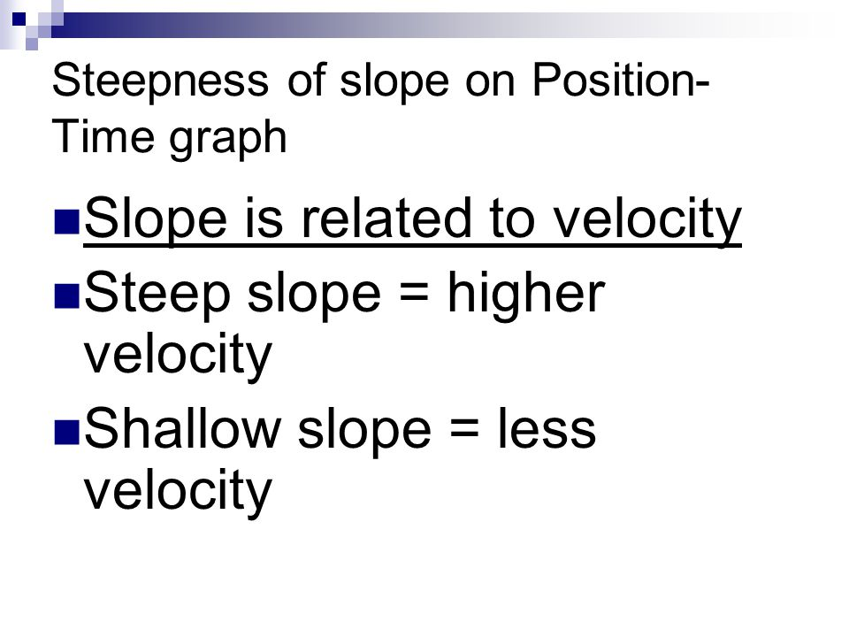 5.2 Graphing Velocity in One Dimension Determine, from a graph of velocity versus time, the velocity of an object at a specific time Interpret a v-t graph to find the time at which an object has a specific velocity Calculate the displacement of an object from the area under a v-t graph