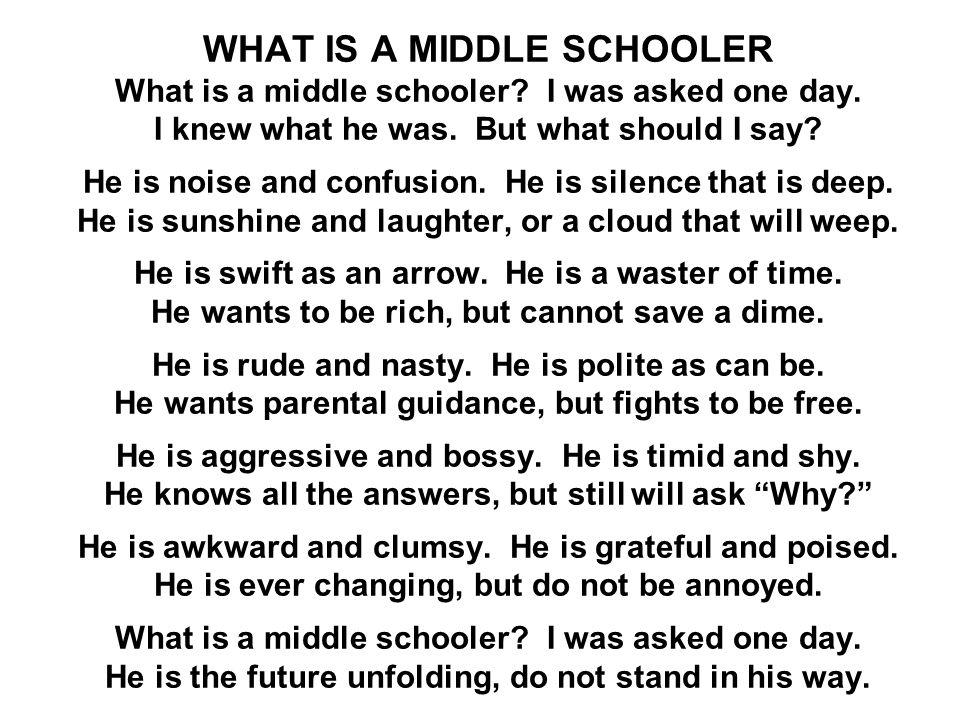 WHAT IS A MIDDLE SCHOOLER What is a middle schooler.
