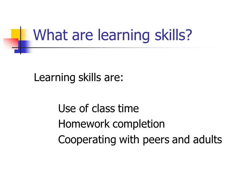 What are learning skills.