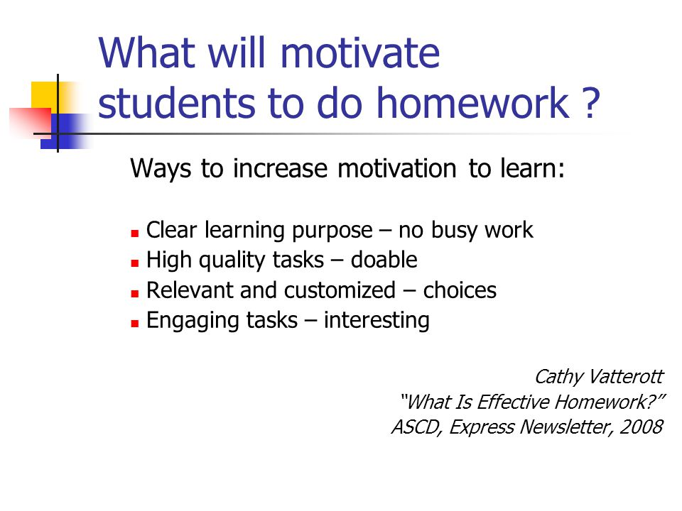 What will motivate students to do homework .