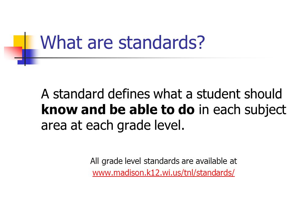 What are standards.