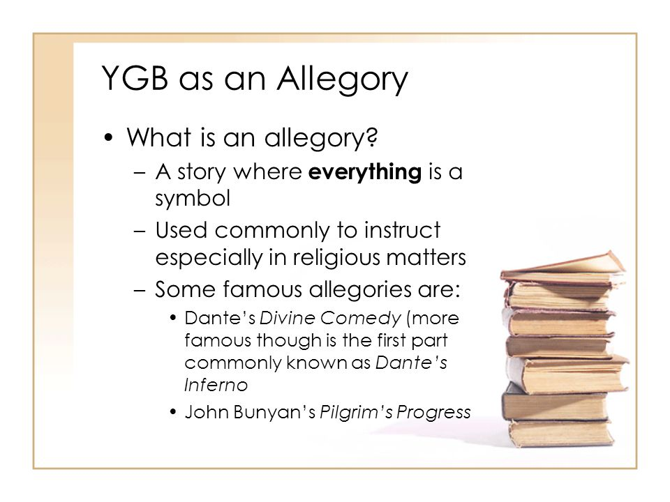 YGB as an Allegory What is an allegory.