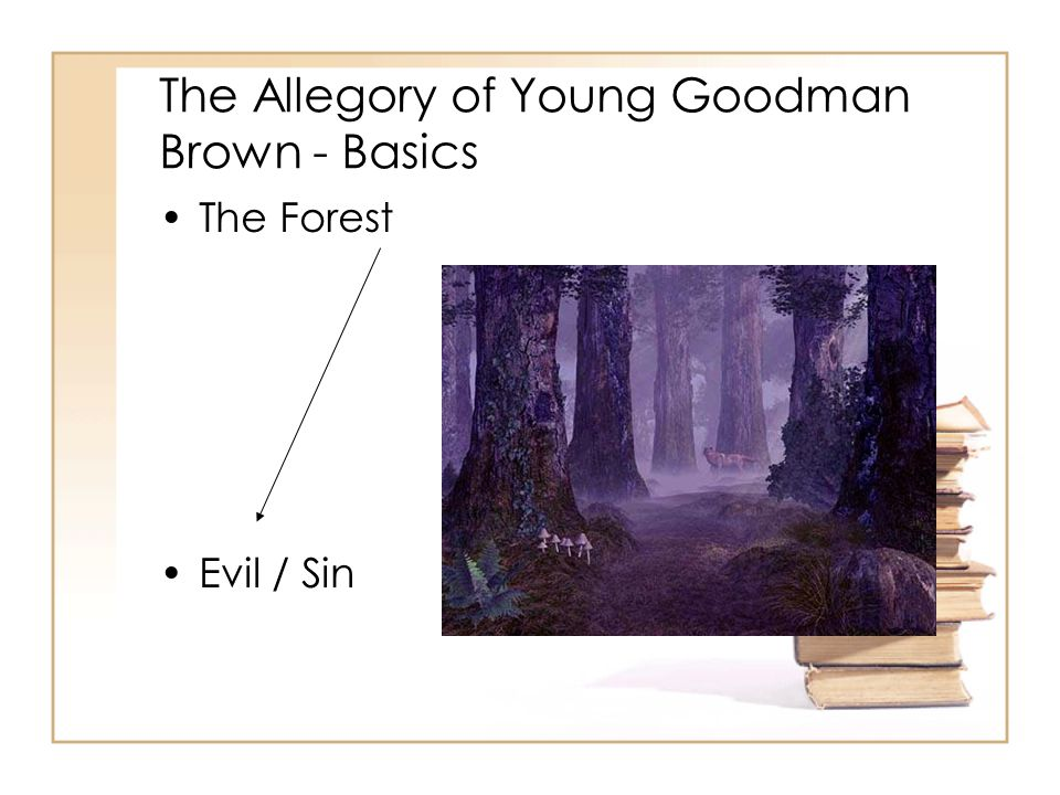 The Allegory of Young Goodman Brown - Basics The Forest Evil / Sin