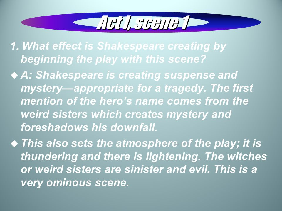 Cont'd Act I.scene 11 2. What image do we have of Macbeth's bravery and ability as a warrior.