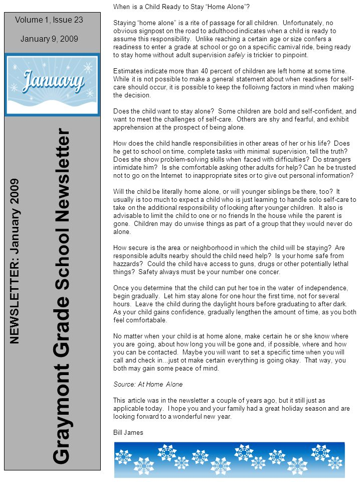 1 Volume 1, Issue 23 January 9, 2009 NEWSLETTER: January 2009 Graymont Grade School Newsletter When is a Child Ready to Stay Home Alone .