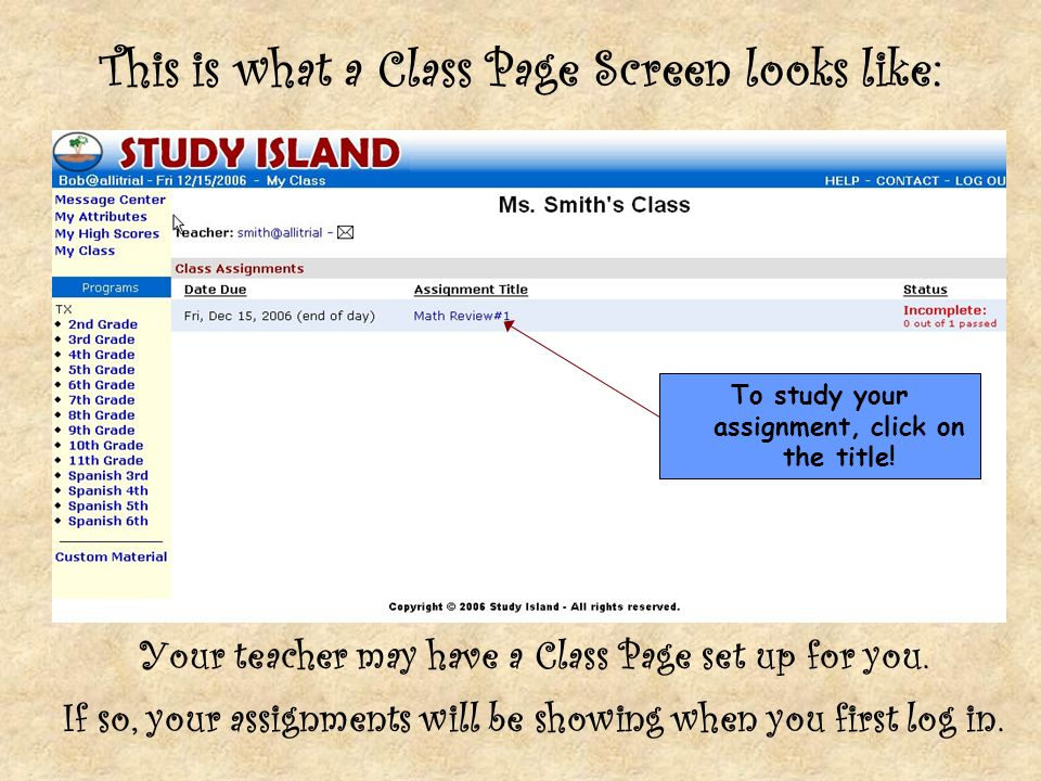 Your teacher may have a Class Page set up for you.