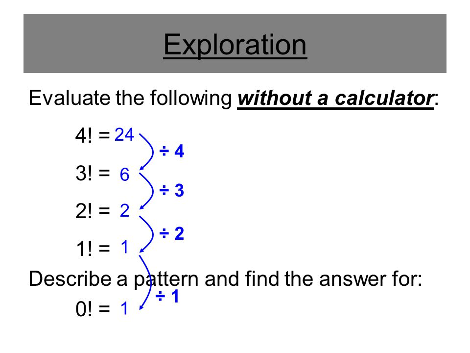 Exploration Evaluate the following without a calculator: 4.
