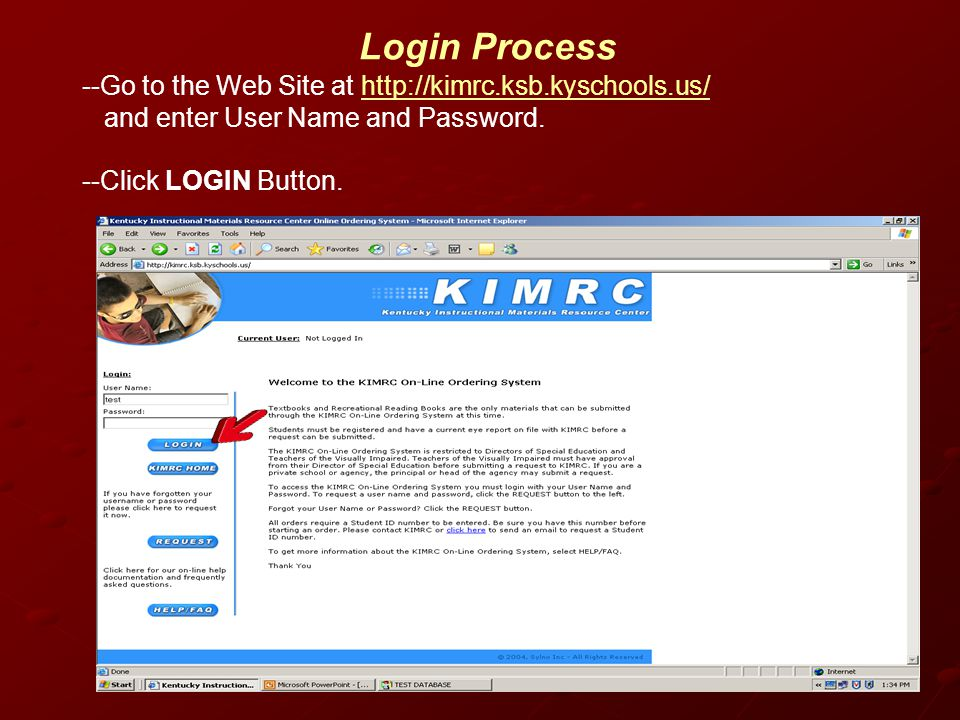 Login Process --Go to the Web Site at http://kimrc.ksb.kyschools.us/ and enter User Name and Password.