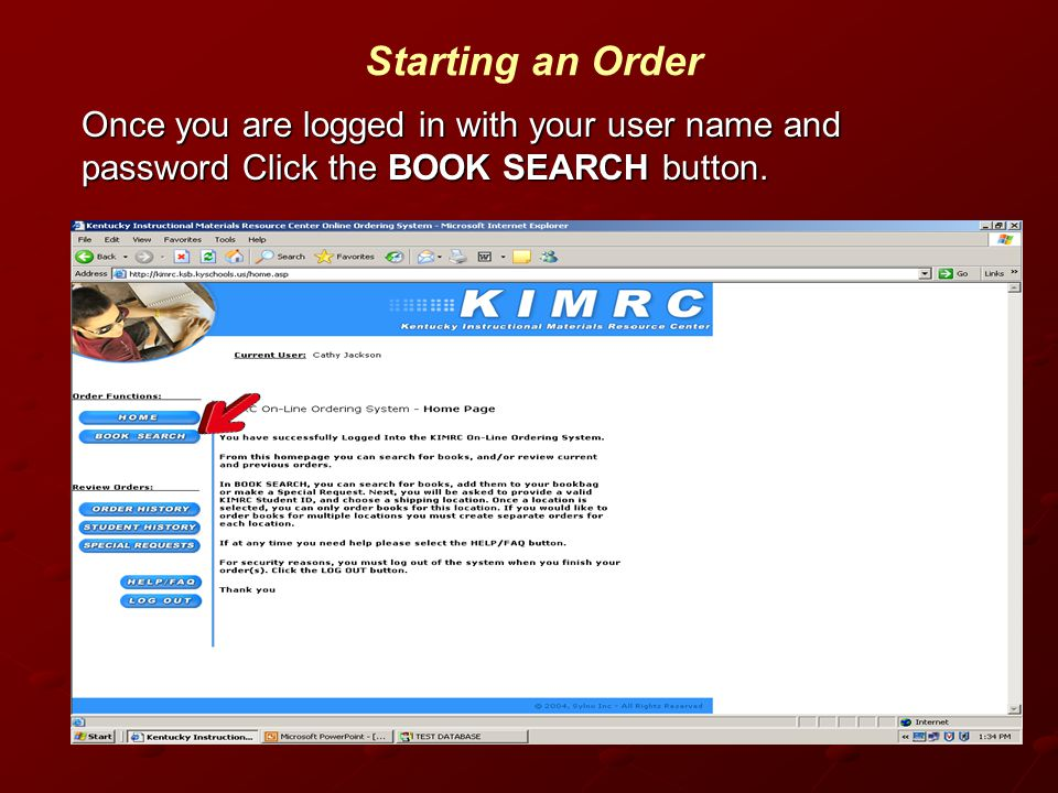Starting an Order Once you are logged in with your user name and password Click the BOOK SEARCH button.