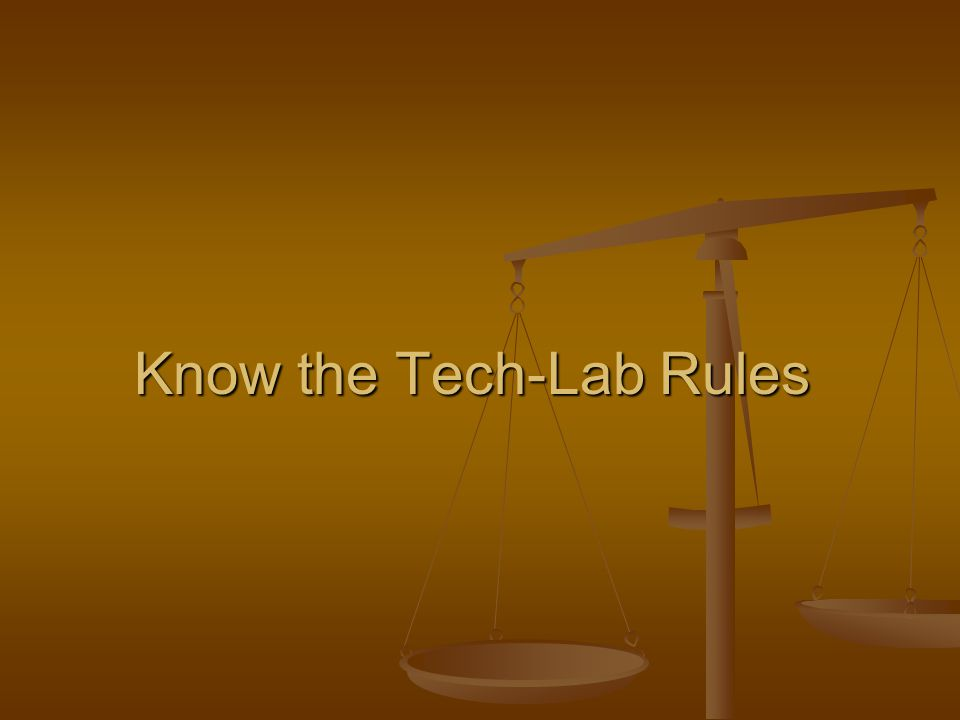 Know the Tech-Lab Rules