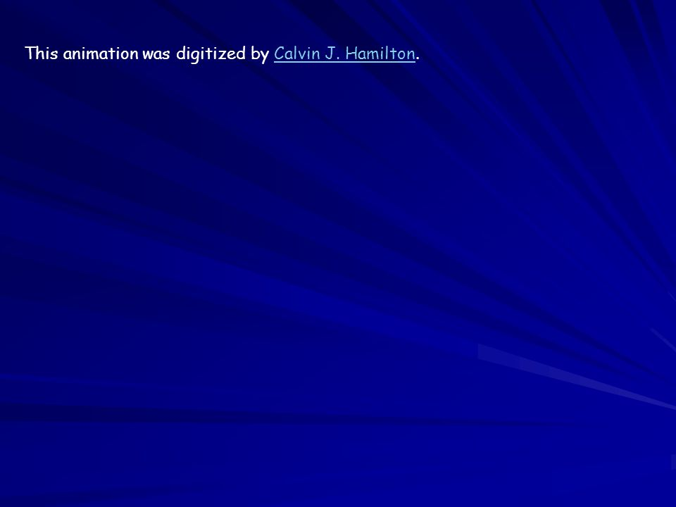 This animation was digitized by Calvin J. Hamilton.Calvin J. Hamilton