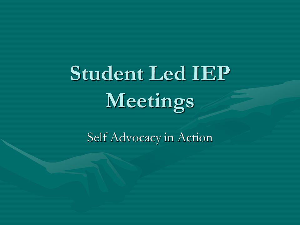 Development of Standards Student-Led IEP grade 6 – age 22 Self-Advocacy grade 6 – age 22