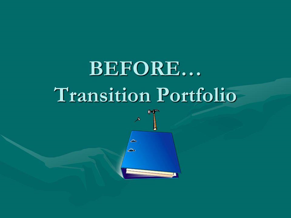 BEFORE… Transition Portfolio