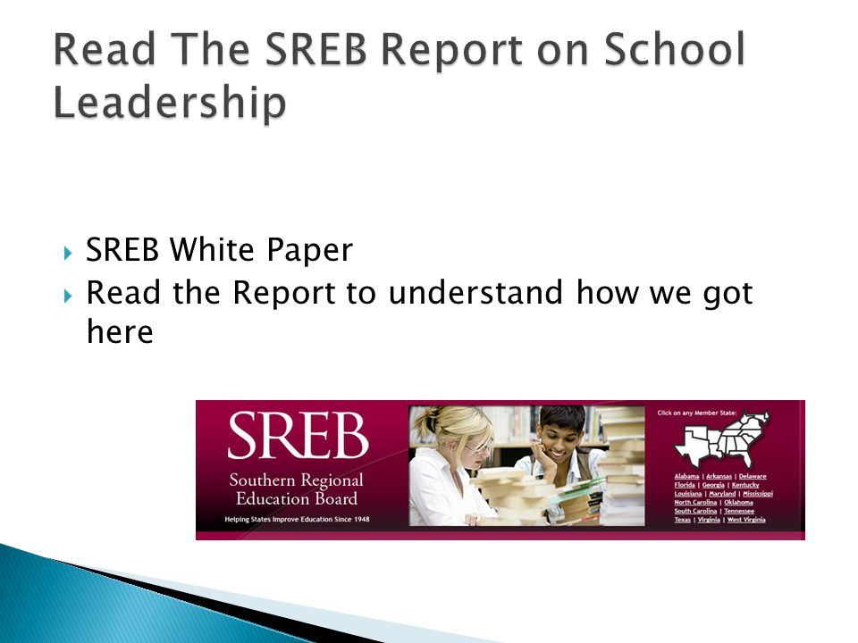  SREB White Paper  Read the Report to understand how we got here