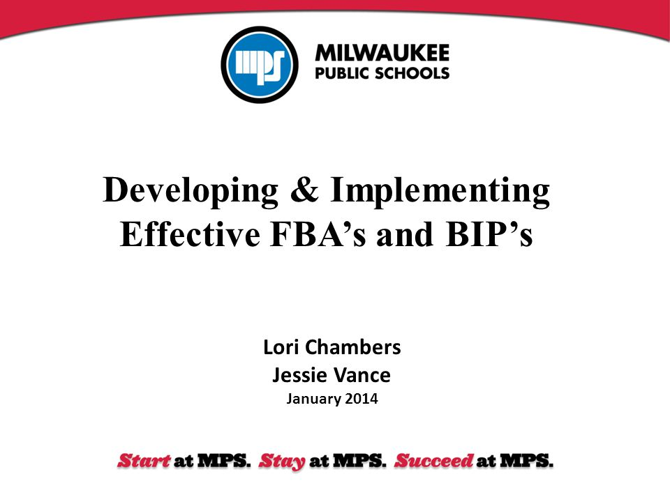 Developing & Implementing Effective FBA's and BIP's Lori Chambers Jessie Vance January 2014
