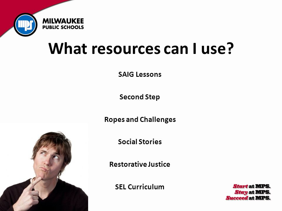 What resources can I use? SAIG Lessons Second Step Ropes and Challenges Social Stories Restorative Justice SEL Curriculum