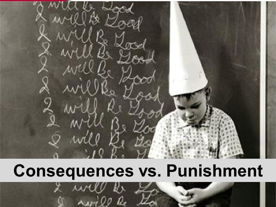 Consequences vs. Punishment