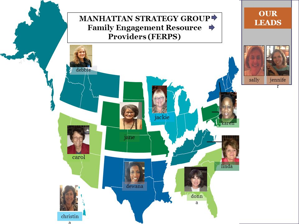 debbie jane jackie karen linda donn a dewana carol christin a OUR LEADS sallyjennife r MANHATTAN STRATEGY GROUP Family Engagement Resource Providers (FERPS)