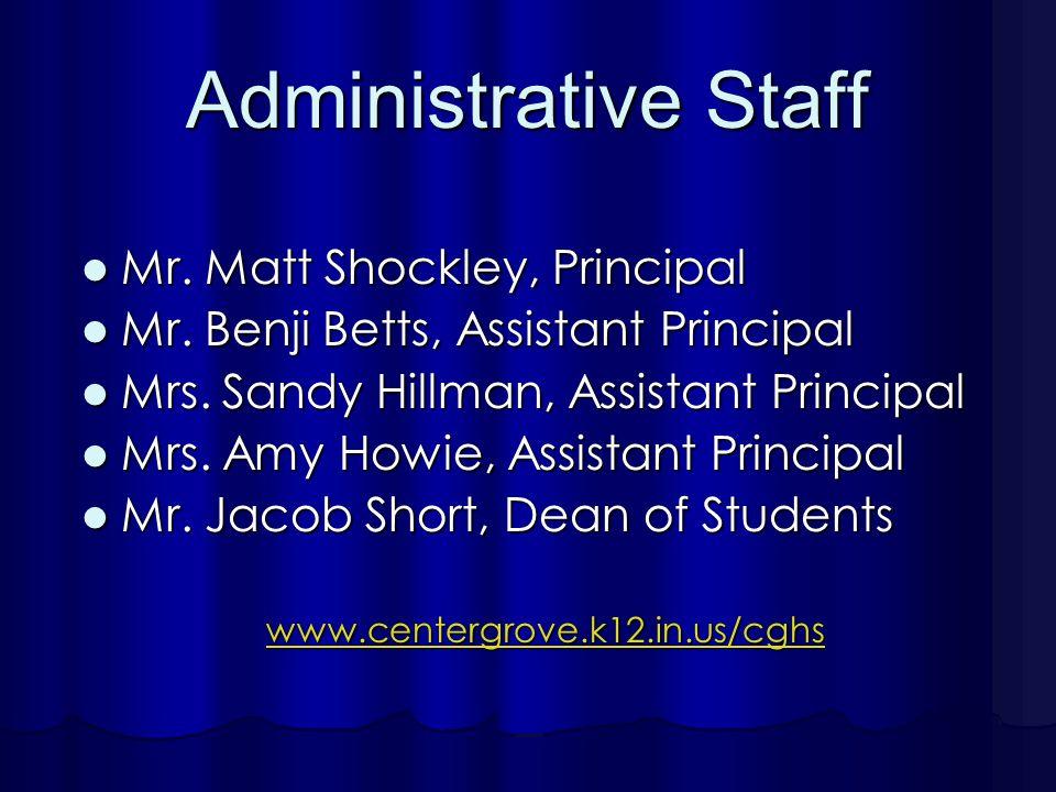 Administrative Staff Mr. Matt Shockley, Principal Mr.