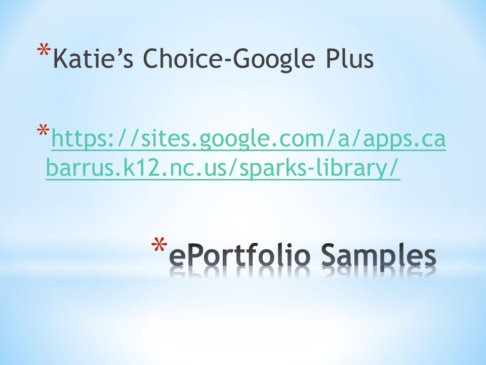 * Katie's Choice-Google Plus * https://sites.google.com/a/apps.ca barrus.k12.nc.us/sparks-library/ https://sites.google.com/a/apps.ca barrus.k12.nc.us/sparks-library/