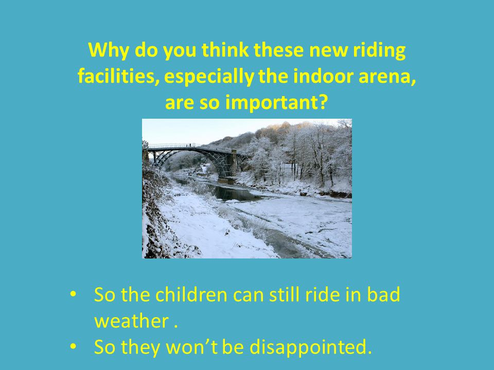 The Perry group wants to build an indoor arena so the children can ride and carriage drive even when it rains.