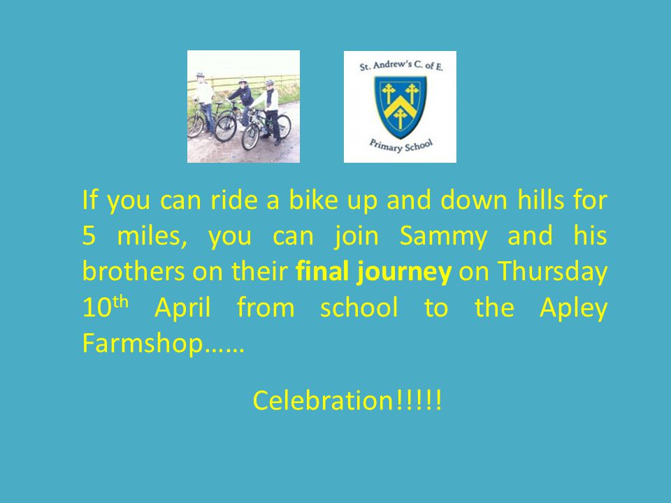 What is Sammy's Challenge. Biking to and from St Andrew's School and home (approx.