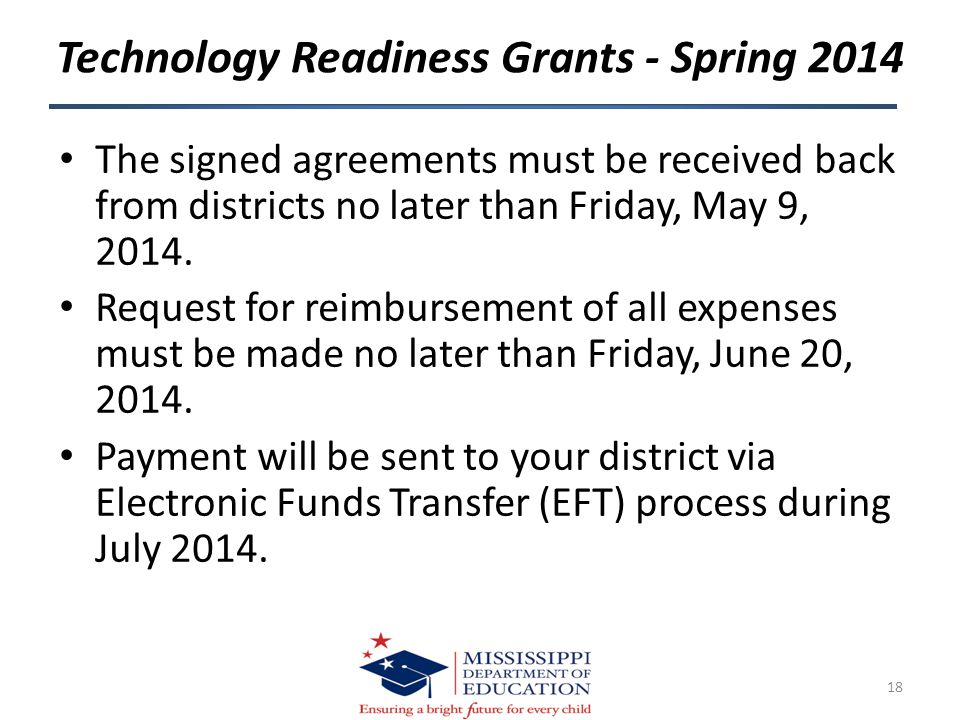 Technology Readiness Grants - Spring 2014 The signed agreements must be received back from districts no later than Friday, May 9, 2014.