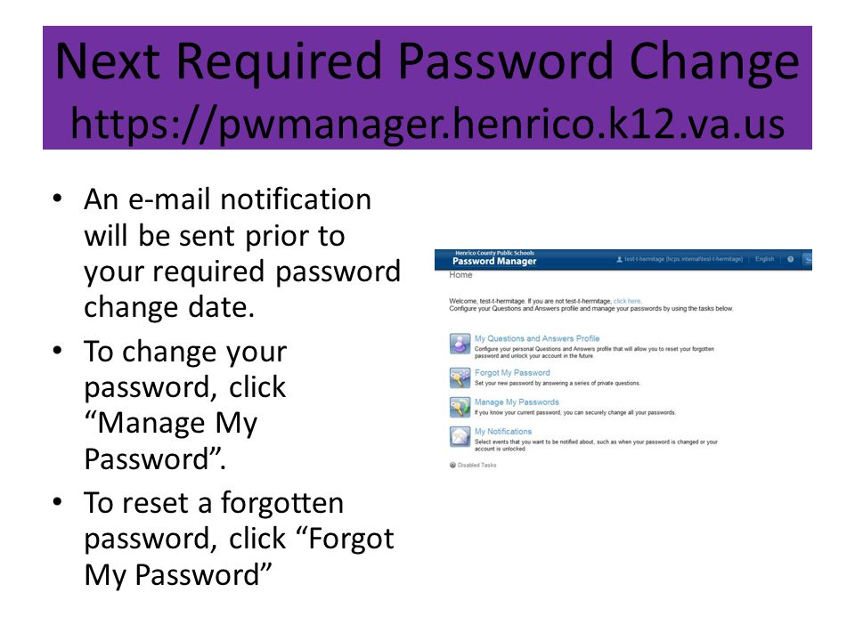 Roll Out Dates Alpha order by last name of employee Password must be Changed byPassword expires on or Before ** Central Office Group01/28/20144/28/2014 Group 1 (A-D)02/04/20143/26/2014 Group 2 (E-K)02/11/20144/2/2014 Group 3 (L-R)02/18/20144/9/2014 Group 4 (S-Z)02/25/20144/25/2014