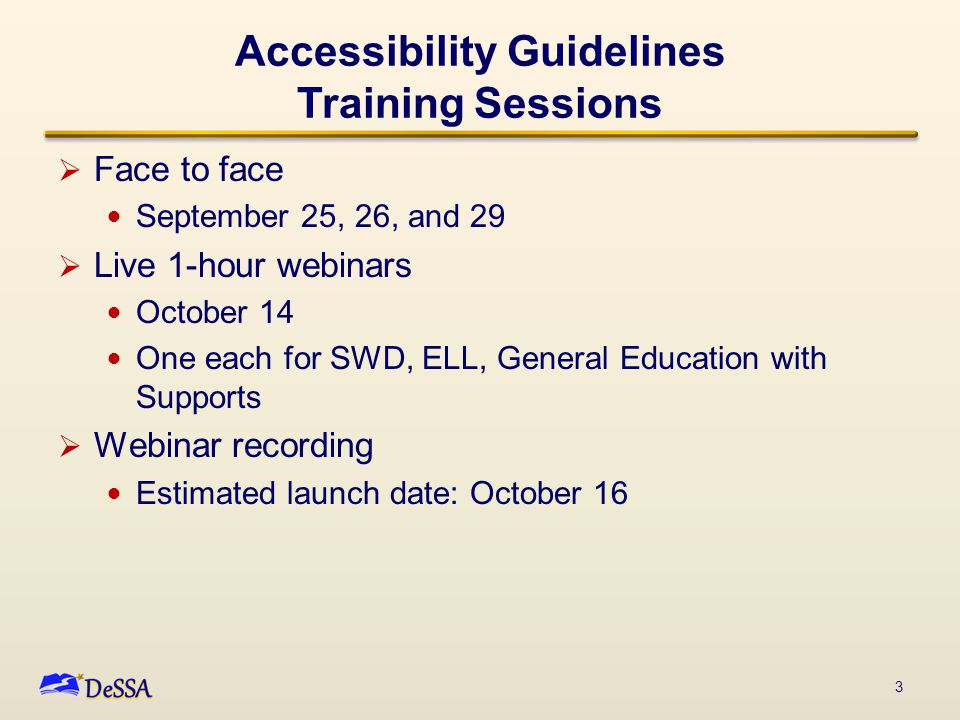 Upcoming Training, Contacts  Additional Accessibility Guidelines training for DCAS--ALT 1 coordinators and test administrators  DOE Training on how to use the Assessment Accommodations Database  Smarter module on universal tools  Sarah Celestin – Students with Disabilities o 302-735-4210 o Sarah.Celestin@doe.k12.de.us Sarah.Celestin@doe.k12.de.us  Terry Richard – English Language Learners o 302-735-4210 o Terry.Richard@doe.k12.de.us Terry.Richard@doe.k12.de.us  Helen Dennis – Office of Assessment o 302-735-4090 o Helen.Dennis@doe.k12.de.us Helen.Dennis@doe.k12.de.us 24