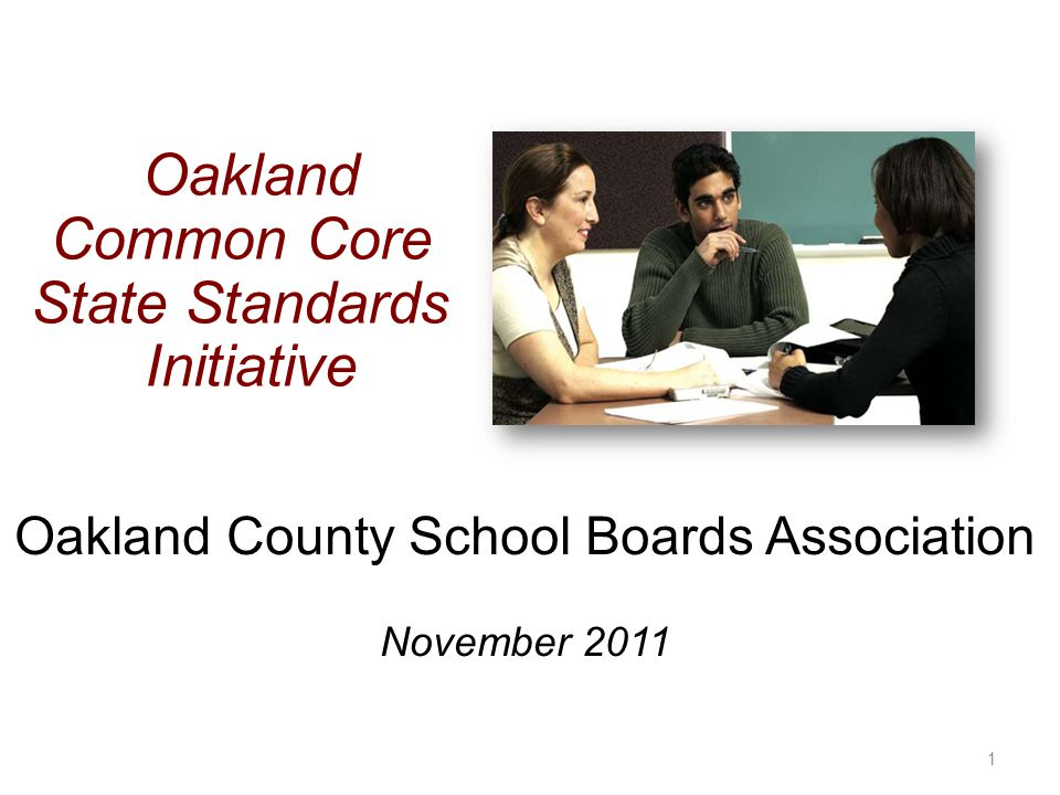Oakland County School Boards Association November 2011 1 Oakland Common Core State Standards Initiative