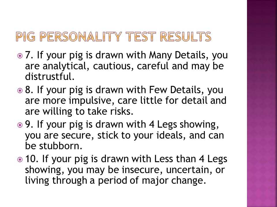  11.The Larger the pig s Ears you have drawn, the better Listener you are.