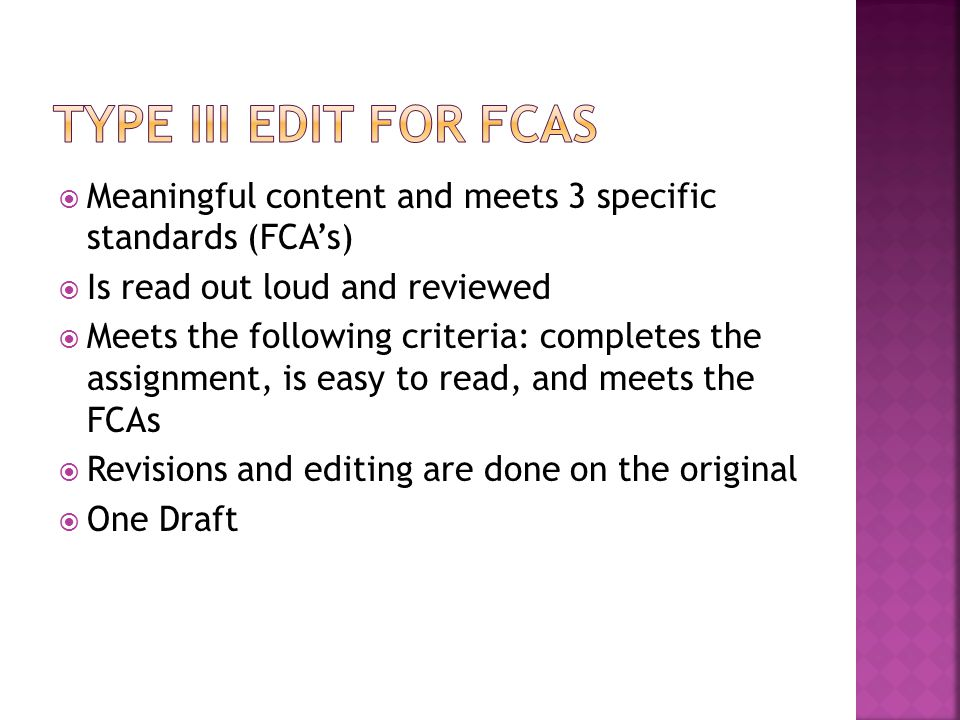  Meaningful content and meets 3 specific standards (FCA's)  Is read out loud and reviewed  Meets the following criteria: completes the assignment,