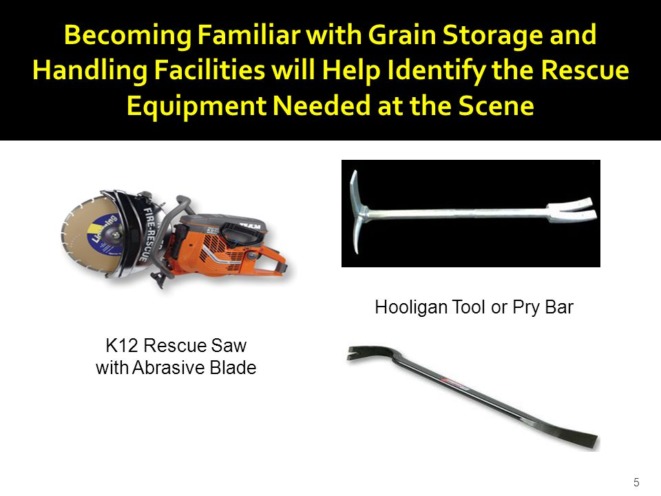 Becoming Familiar with Grain Storage and Handling Facilities will Help Identify the Rescue Equipment Needed at the Scene K12 Rescue Saw with Abrasive