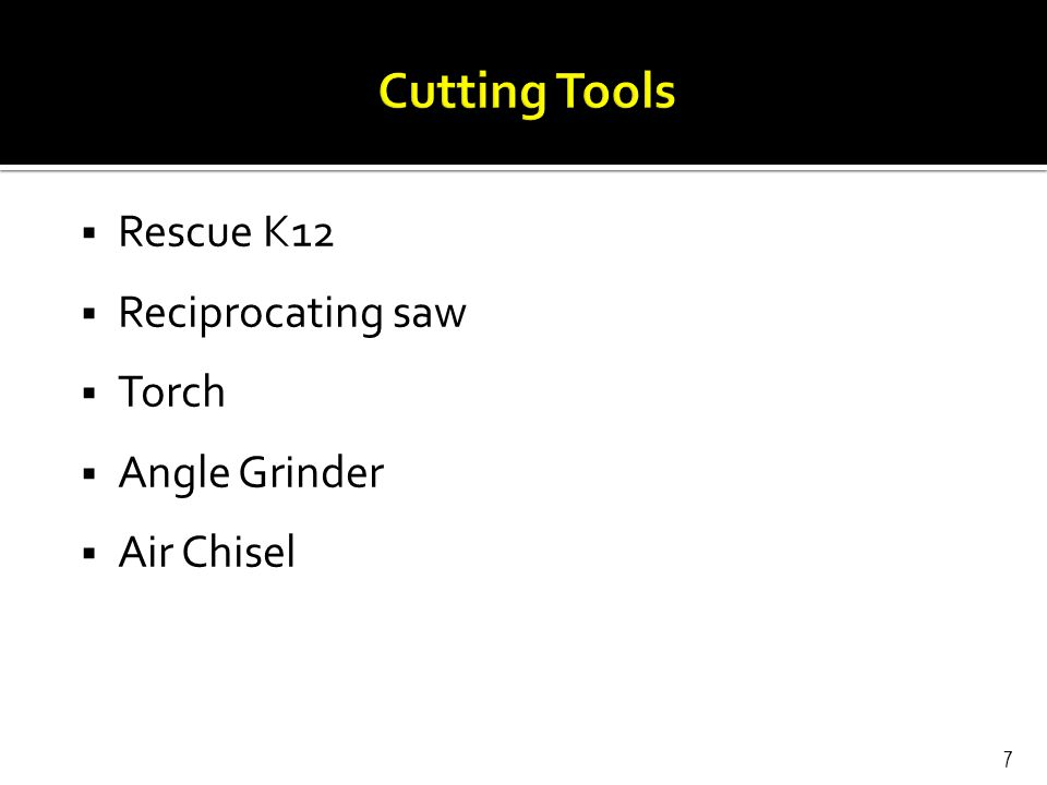  Rescue K12  Reciprocating saw  Torch  Angle Grinder  Air Chisel 7