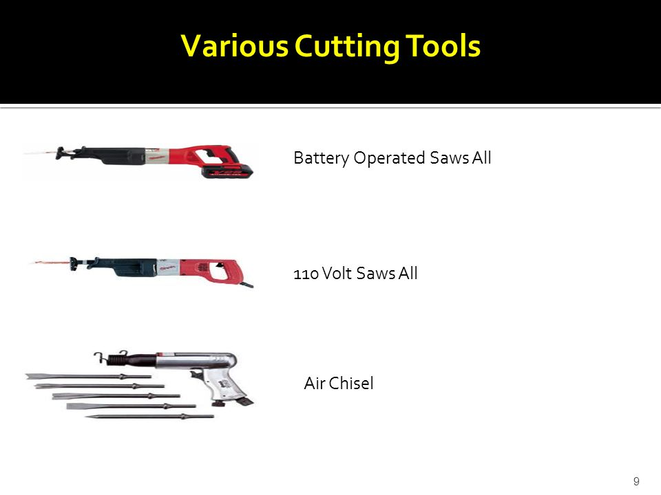 Various Cutting Tools Battery Operated Saws All 110 Volt Saws All Air Chisel 9