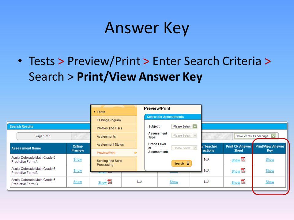 Answer Key Tests > Preview/Print > Enter Search Criteria > Search > Print/View Answer Key