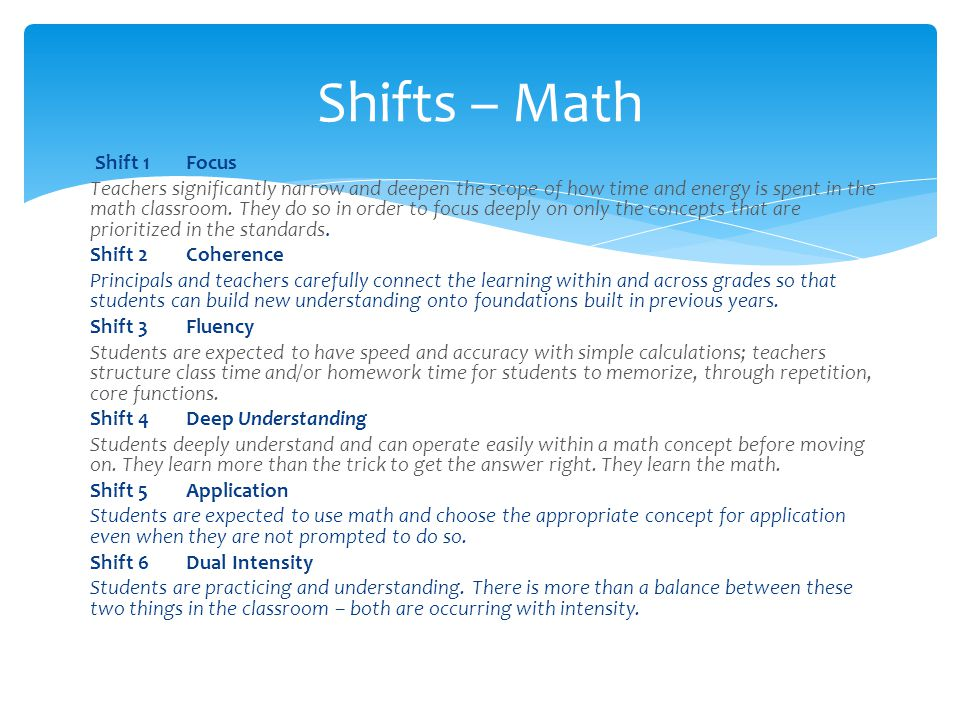 Shift 1 Focus Teachers significantly narrow and deepen the scope of how time and energy is spent in the math classroom.