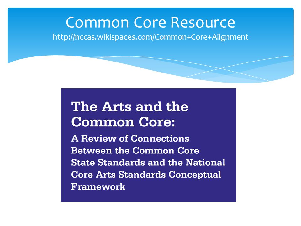 Common Core Resource http://nccas.wikispaces.com/Common+Core+Alignment