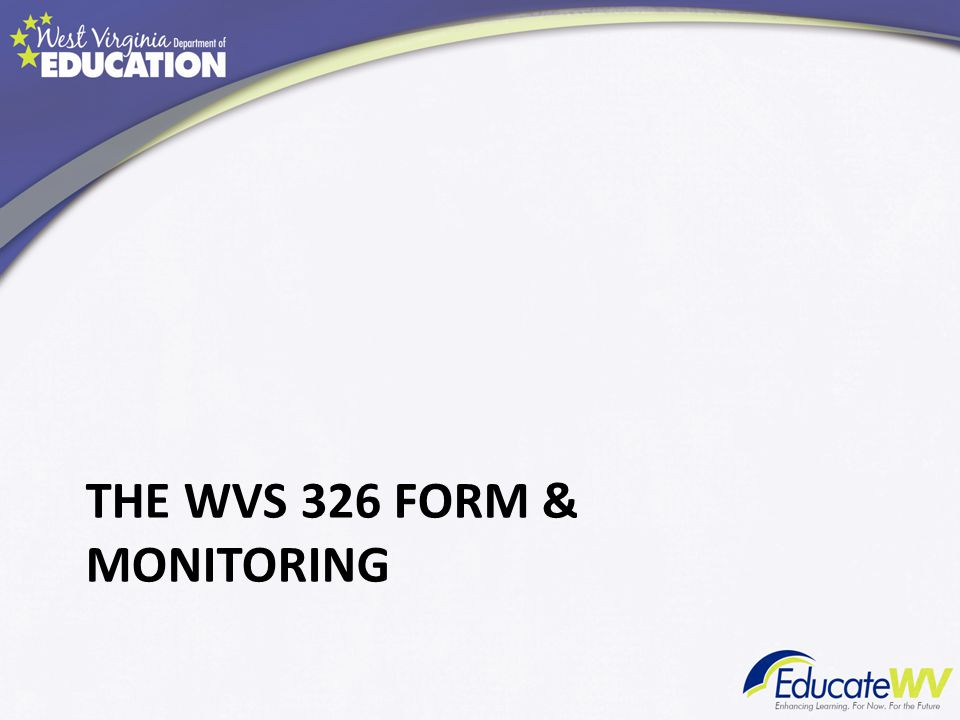 THE WVS 326 FORM & MONITORING