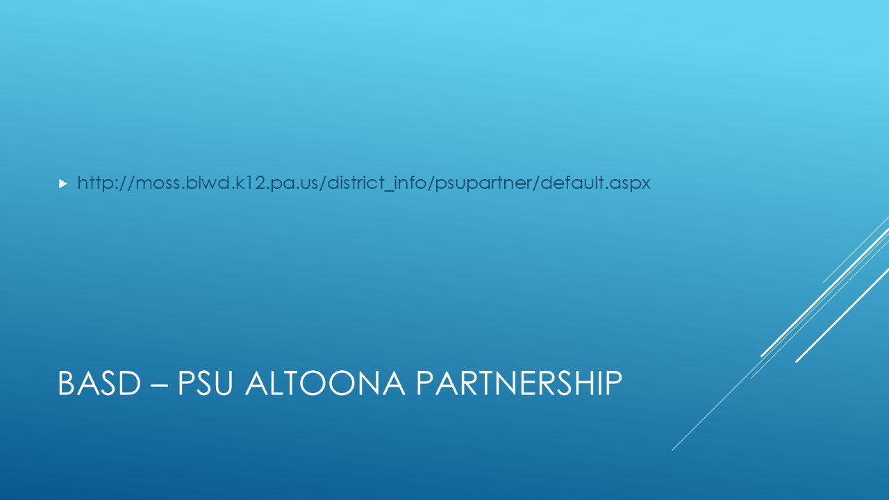 BASD – PSU ALTOONA PARTNERSHIP  http://moss.blwd.k12.pa.us/district_info/psupartner/default.aspx