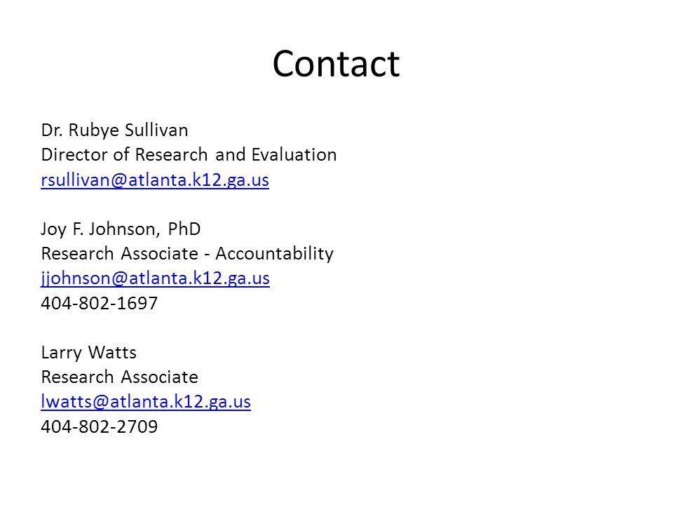 Contact Dr. Rubye Sullivan Director of Research and Evaluation rsullivan@atlanta.k12.ga.us Joy F.
